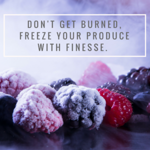 """Don't get burned. Freeze your produce with finesse"" poster"