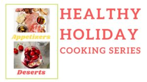 Cover photo for Give Yourself the Gift of Guilt-Free Holidays This Year With Our Healthy Holiday Cooking Series!